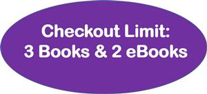 Checkout limit of 3 books & 2 eBooks.