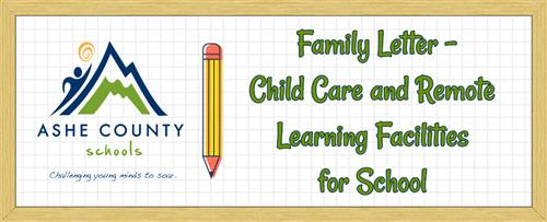 Family Letter - Child Care and Remote Learning Facilities for School